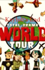 Total Drama World Tour: Kaylub's End by Eevee2