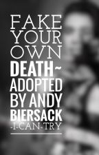 Fake Your Own Death~ Adopted by Andy Biersack by I-Can-Try