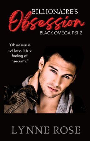 Billionaire's Obsession (Black Omega Psi Series) by LoveMishap