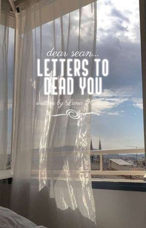 Letters to Dead You by Lana_theterror