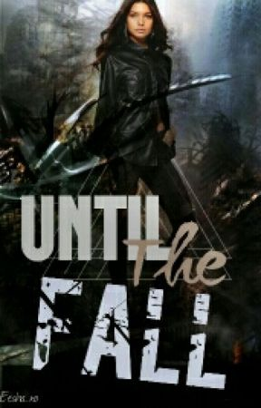 Until The Fall by streamsofdreams