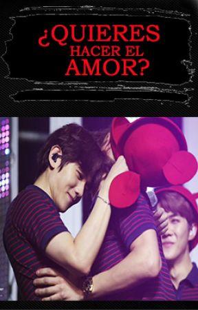 ¿Quieres hacer el amor? (ChanBaek) by yoyilove12