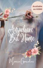 Anywhere But Home {Under editing} by rockandmetalgirl
