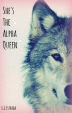 She's The Alpha Queen by GEEstrada