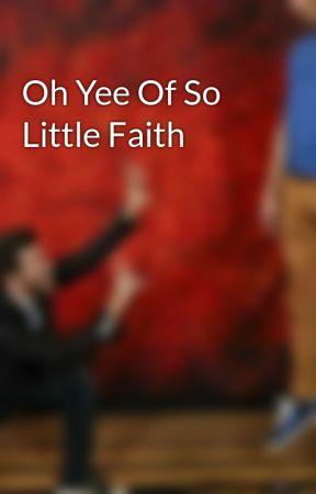 Oh Yee Of So Little Faith by okayheyhun