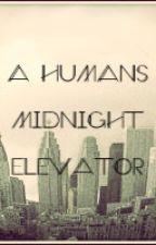 A Human's Midnight Elevator by PhoenixKhaleesi