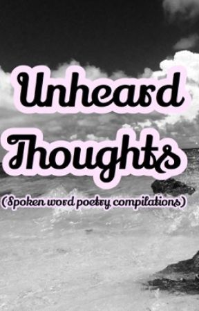 Unheard Thoughts (Spoken Word Poetry compilation) by CDShrlckHolmes