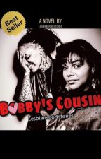 BOBBY'S COUSIN (Lesbian Story) by LesbianShortStories