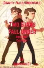 Two Stans Fall Under [Book One] [Gravity Falls/UnderTale] by ColorsFeelSoRight