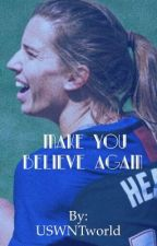 Make you believe again by USWNTworld