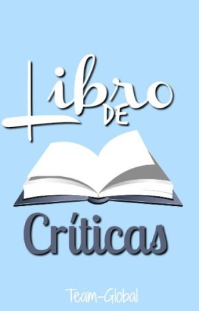 Libro de Críticas. by Team-Global
