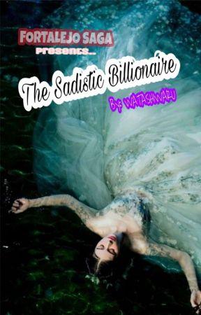 The Sadistic Billionaire (COMPLETED ☑️)  by WatashiwaRu