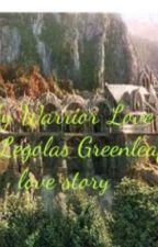 My Warrior Love ~ Legolas Greenleaf Imagine by FandomNerd6841
