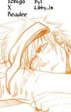 Ichigo x reader Stay With Me?  by Libby_ls