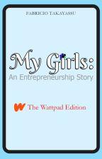 My Girls: An Entrepreneurship Story by F4BR1C10