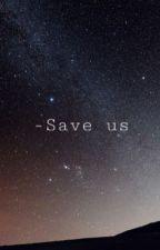 -Save us (Sálvanos) -Interstellar by queendelebean