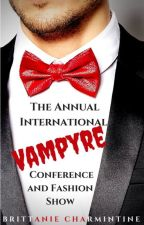 The Annual International Vampyre Conference and Fashion Show by BrittanieCharmintine