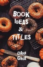 Book Ideas and Titles by officiallyobsessed-