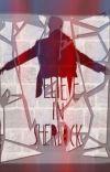 Believe in Sherlock cover