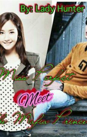 Ms Perfect Meet The Mafia Prince by Em1619