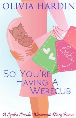 So You're Having a Werecub by OliviaHardin