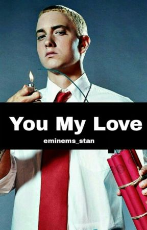 You My Love by eminems_stan