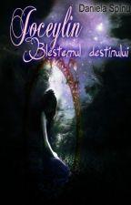 Joceylin-Blestemul destinului by danielaconstantin17