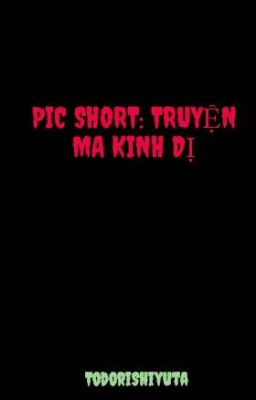 PIC SHORT: TRUYỆN MA KINH DỊ