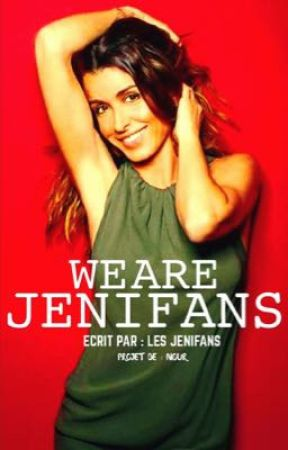 We Are Jenifans by NourStarsOfficiel