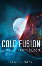 Cold Fusion - A Sci-Fi Anthology by Perci_Snickedy