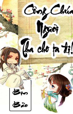 Đọc truyện [BHTT] [ Tự Viết ] [ Xuyên Không ]- Công chúa ngươi tha cho ta đi ! - Bin Bảo