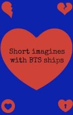 Short imagines with BTS ships by just3another3fangirl