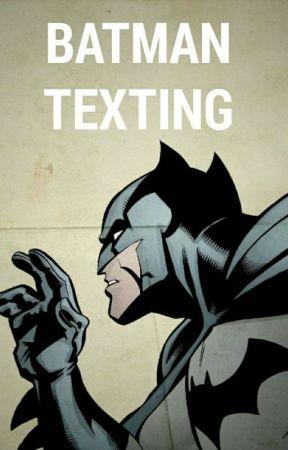 Batman Texting Düzenleniyor by catastrophe1989