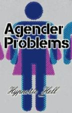 Agender Problems (And other Non-Binary Genders) by Genderless_Writer