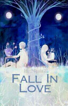 Fall In Love [Hiatus] by Nesia21