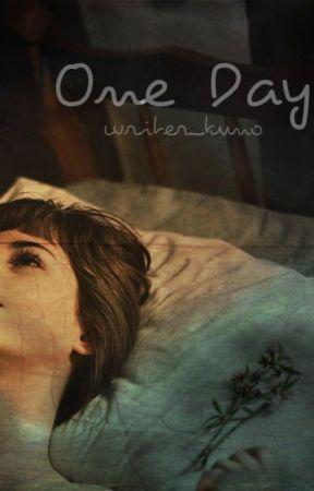 One Day #DreamersAward2018 by writer_kuno