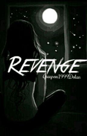 Revenge •Grayson Dolan• by Grayson1999Dolan