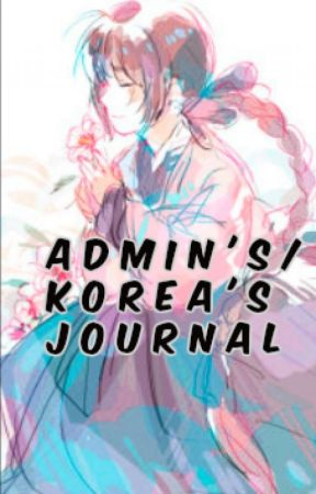 Admin's/Korea's Random Journal~~Second Book by Hetalia_South_Korea