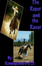 The Roper and the Racer **Finished** by CowboyTakeMeAway721