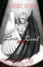 Love Or Rivals (Romance Rp) by Old_retold