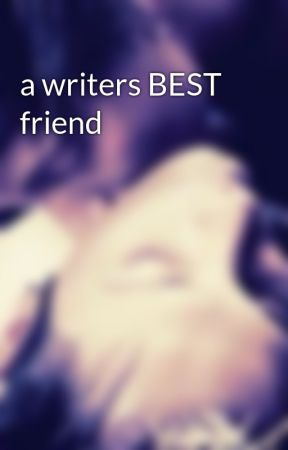 a writers BEST friend by BoyxBoy_Library