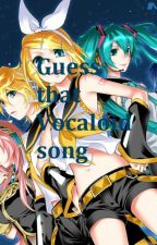 Guess that Vocaloid Song! by MelyrraaFunStuff