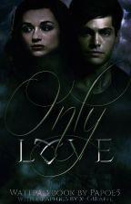 Only Love de Papoe5