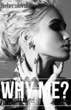 Why Me? | Book I | Jason McCann | by biebernlovatoXP