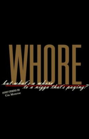 Whore by badgalyana