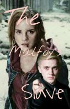 The Malfoy's Slave (Dramione) by mudblood_and_proud9