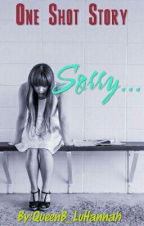 Sorry (One Shot Story)  by inklesshana
