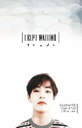I Kept Waiting [Taehyung x Reader One-Shot] by Bwuinn