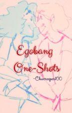 Egobang One-Shots by Ckwcreeper101