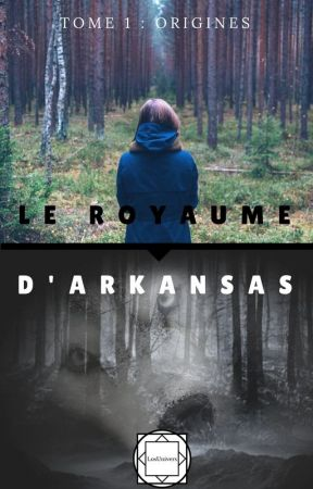 Le Royaume d'Arkansas - Origines by LosUnivers